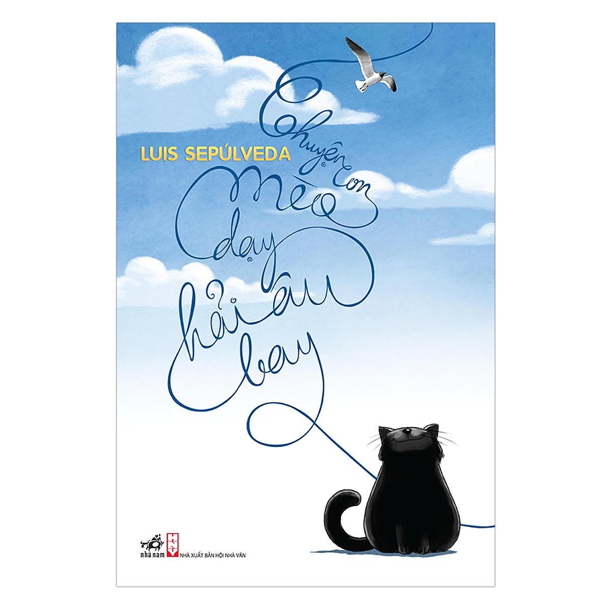 Sách Chuyện con mèo dạy hải âu bay của Luis Sepulveda