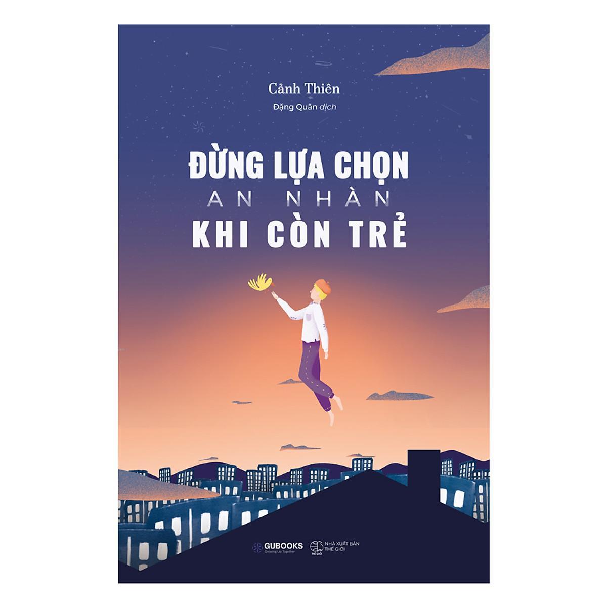 Review Sách Đừng lựa chọn an nhàn khi còn trẻ của Cảnh Thiên