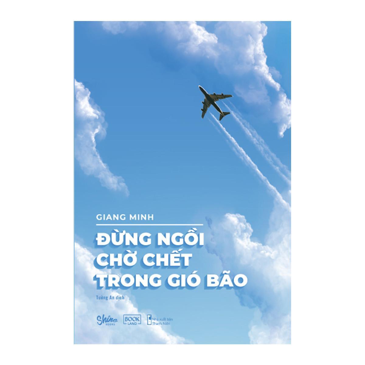 Review Sách Đừng ngồi chờ chết trong gió bão của Giang Minh